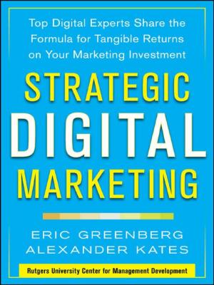 strategic_digital_marketing_top_digital_experts_share_the_formula_for_tangible_returns_on_your_marketing_investment_by_eric_greenberg_alexander_kates_2370005032831